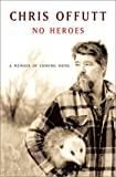 No Heroes, Chris Offutt, 0684865513