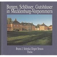 Burgen, Schlösser und Gutshäuser in Mecklenburg-Vorpommern