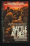 Battle at Best, S. L. Marshall, 0515101273