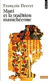 Mani et la tradition manichéenne par Decret
