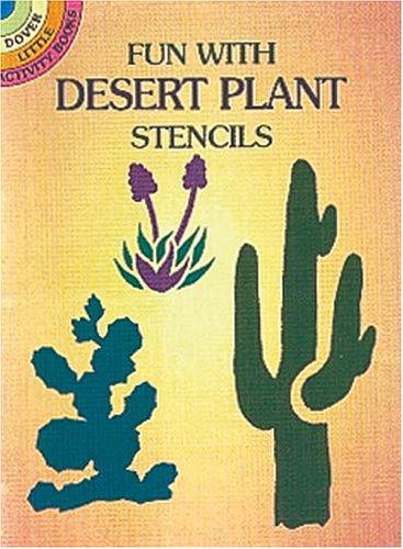 Fun with Desert Plants Stencils (Dover Little Activity Books)