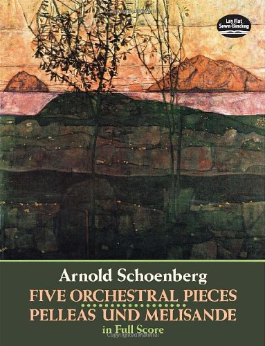 (Five Orchestral Pieces and Pelleas und Melisande in Full Score (Dover Music Scores))