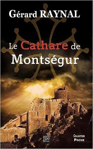 Livres Le cathare de Montsegur pdf