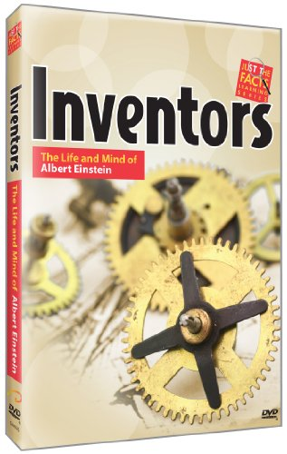 Just the Facts: Inventors: The Life and Mind of Albert Einstein