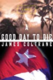 Good Day to Die, James Coltrane, 0393047660