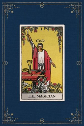 The Magician: 120 Blank Lined Pages, 6 X 9 College Ruled Notebook, The Magician Tarot Card - Antique Vintage Style Journal, Diary, Notebook (Tarot ... Vintage Style - Tarot Card Notebooks) ()
