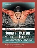 Human Form Human Function : Essentials of Anatomy and Physiology, McConnell, Thomas H. and Hull, Kerry L., 0781780217