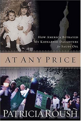At Any Price : How America Betrayed My Kidnapped Daughters for Saudi Oil pdf