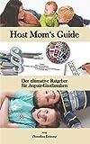 Host Mom's Guide: Der ultimative Ratgeber für Aupair-Gastfamilien