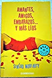 img - for Amantes, Amigos, Embarazos Y Mas Lios/ Lovers, Friends, Pregnancies and Other Problems (Spanish Edition) book / textbook / text book