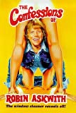 img - for The Confessions of Robin Askwith: The Window Cleaner Reveals All! by Robin Askwith (1999-09-01) book / textbook / text book