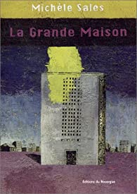 La Grande Maison par Michèle Sales