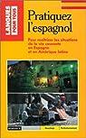 Pratiquez l'espagnol par Garavito