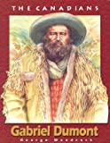 Gabriel Dumont, George Woodcock, 1550414925