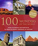 100 Wonders of the World: From Manmade Masterpieces to Breathtaking Surprises of Nature