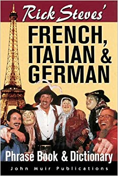 French, Italian and German Phrase Book and Dictionary (Rick Steves' Phrase Books)