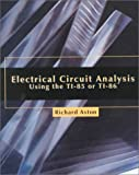 Electrical Circuit Analysis Using the TI-85 or TI-86 by