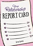 Your Relationship Report Card, Gregory J. P. Godek, 1402208936