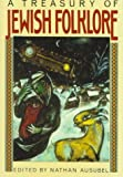 A Treasury of Jewish Folklore, Nathan Ausubel, 0517502933