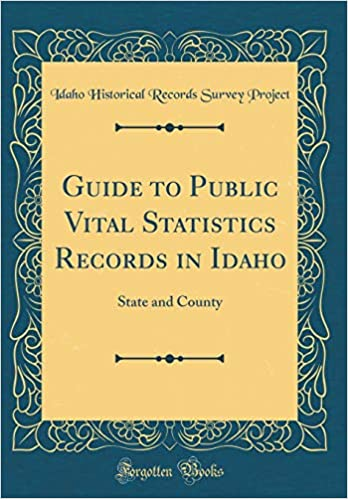 Guide to Public Vital Statistics Records in Idaho: State and