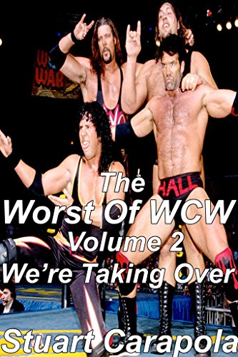 [Book] The Worst Of WCW Volume 2: We're Taking Over [P.D.F]