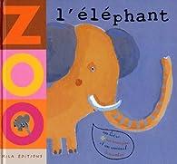L'éléphant / zoo par Anne Weiss