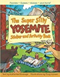 The Super Silly Yosemite Sticker and Activity Book, Katherine Brumage, 1597141550