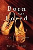 Born, but Not Loved, Beverly Simms, 1594676550