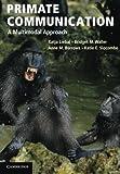 Primate Communication : A Multimodal Approach, Liebal, Katja and Waller, Bridget, 0521178355