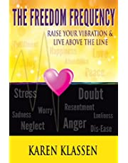 The Freedom Frequency: Raise Your Vibration & Live Above the Line