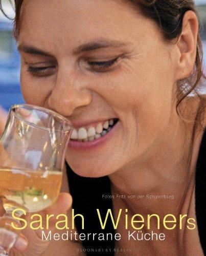 Sarah Wieners Mediterrane Kuche Kochbuch Amazon De Sarah Wiener