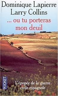 ... Ou tu porteras mon deuil : récit, Lapierre, Dominique