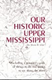 Our Historic Upper Mississippi, Duane R. Lund, 0934860734