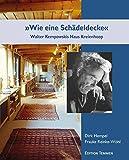 »Wie eine Schädeldecke«: Walter Kempowskis Haus Kreienhoop