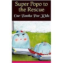 Super Popo to the Rescue: Car Books For Kids