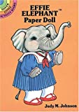 Effie Elephant Paper Doll, Judy M. Johnson, 0486264335