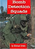 Bomb Detection Squads, Michael Green, 0531115585