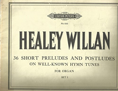 36 Short Preludes and Postludes on Well Known Hymn Tunes, for Organ, Set I No, 6161 -