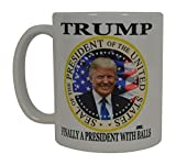 Donald Trump Coffee Mug Finally A President With Balls Funny Novelty Cup Gift Idea MAGA