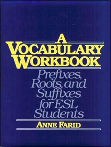 A Vocabulary Workbook: Prefixes, Roots, and Suffixes for Esl ...
