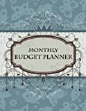 Monthly Budget Planner: Bill Paying Organizer, Home Budget Planner, Track Business Expenses (Bill Organizer & Financial Planner) (Volume 1)