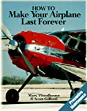 How to Make Your Airplane Last Forever, Mary Woodhouse and Scott Gifford, 0070717044