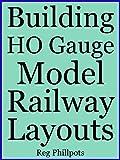 Building HO Gauge Model Railroad Layouts
