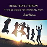 Being People Person: How to Be a People Person When You Aren't | Tina Brown