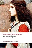 Romeo and Juliet: The Oxford Shakespeare Romeo and Juliet (Oxford World's Classics)