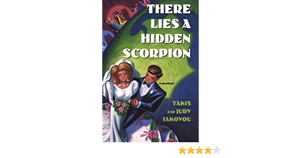 There Lies a Hidden Scorpion (Nick and Julia Lambros Mysteries Book 3) - Kindle edition by Takis Iakovou, Judy Iakovou. Mystery, Thriller & Suspense Kindle ...