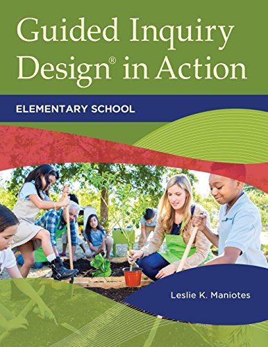 Guided Inquiry Design® in Action: Elementary School (Libraries Unlimited Guided Inquiry) (Guided Design Inquiry)