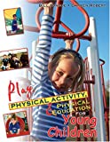 Play, Physical Activity, and Physical Education for Children, Yongue, Bill and Robert, Darren, 0757522483