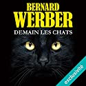 Demain les chats Audiobook by Bernard Werber Narrated by Christine Braconnier