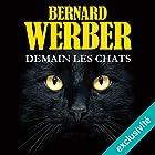 Demain les chats | Livre audio Auteur(s) : Bernard Werber Narrateur(s) : Christine Braconnier